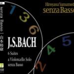 senza Basso ~J.S.Bach 無伴奏チェロ組曲全集~